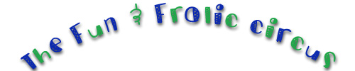 The Fun & Frolic Circus